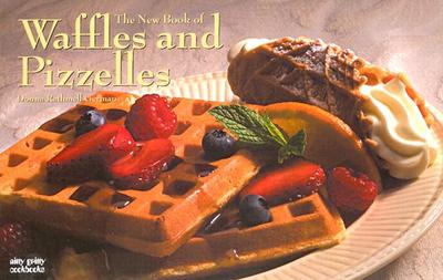 The New Book of Waffles & Pizelles - German, Donna Rathmell