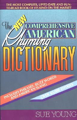 The New Comprehensive American Rhyming Dictionary - Young, Sue