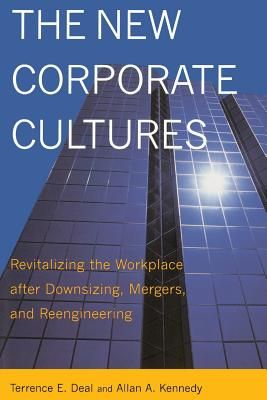 The New Corporate Cultures: Revitalizing the Workplace After Downsizing, Mergers, and Reengineering - Kennedy, Allan A