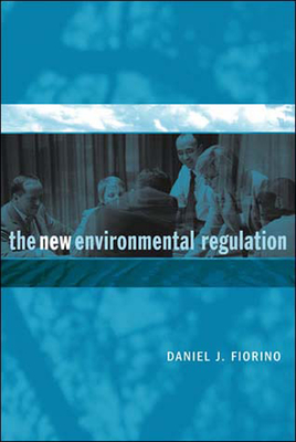 The New Environmental Regulation - Fiorino, Daniel J