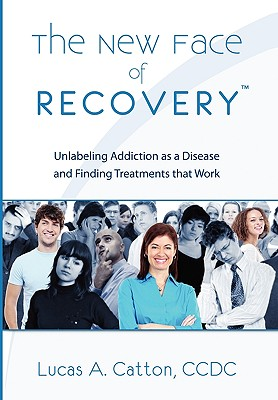 The New Face of Recovery - Catton, Lucas A CCDC