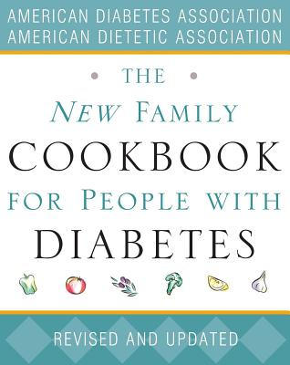 The New Family Cookbook for People with Diabetes - American Diabetes Association, and American Dietetic Association, The