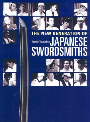 The New Generation of Japanese Swordsmiths - Tsuchiko, Tamio, and Mishina, Kenji (Translated by)