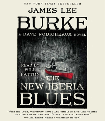 The New Iberia Blues: A Dave Robicheaux Novel - Burke, James Lee, and Patton, Will (Read by)