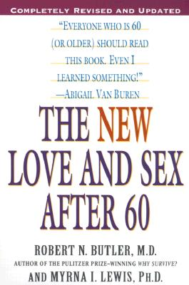 The New Love and Sex After 60 - Butler, Robert N, M.D., and Lewis, Myrna I