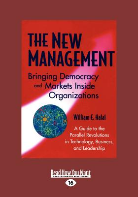 The New Management: Bringing Democracy Markets Inside Organizations - Halal, William E.