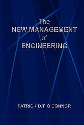 The New Management of Engineering - O'Connor, Patrick, MD