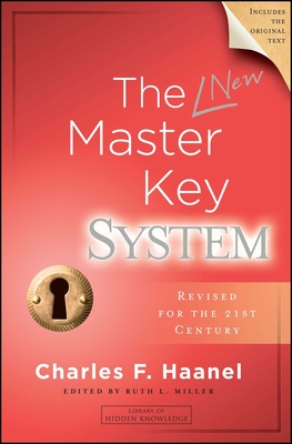 The New Master Key System - Haanel, Charles F., and Miller, Ruth L. (Editor)
