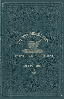The New Mixing Book 1869 Bar Drink Guide Reprint - Bolton, Ross