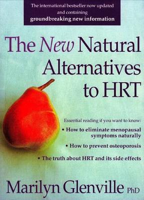 The New Natural Alternatives to Hrt - Glenville, Marilyn, Dr., PhD