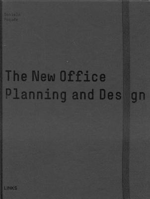The New Office: Planning and Design - Pogade, Daniela
