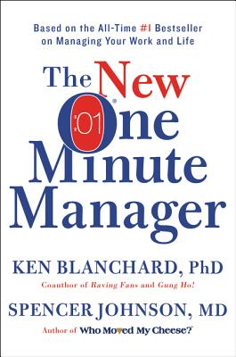 The New One Minute Manager - Blanchard, Ken, and Johnson, Spencer