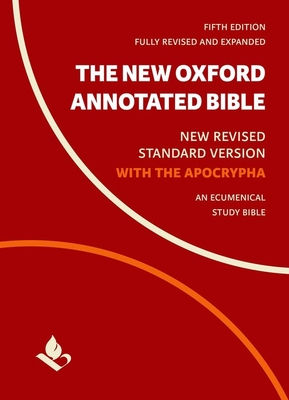 The New Oxford Annotated Bible with Apocrypha: New Revised Standard Version - Coogan, Michael (Editor), and Brettler, Marc (Editor), and Newsom, Carol (Editor)