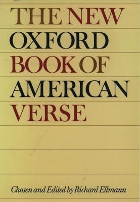 The New Oxford Book of American Verse - Ellmann, Richard, Professor (Editor)