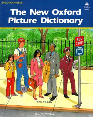 The New Oxford Picture Dictionary: English-Chinese Edition - Oxford University Press