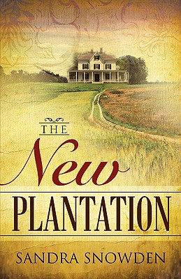 The New Plantation - Snowden, Sandra
