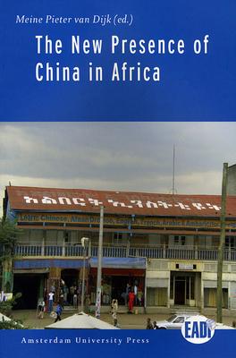 The New Presence of China in Africa - Van Dijk, Meine Pieter (Editor)