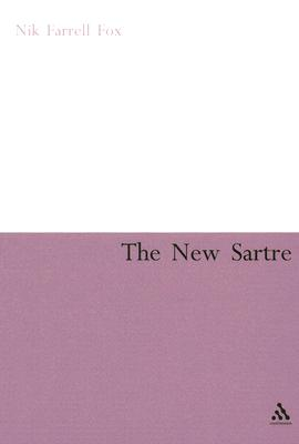 The New Sartre: Explorations in Postmodernism - Fox, Nik Farrell