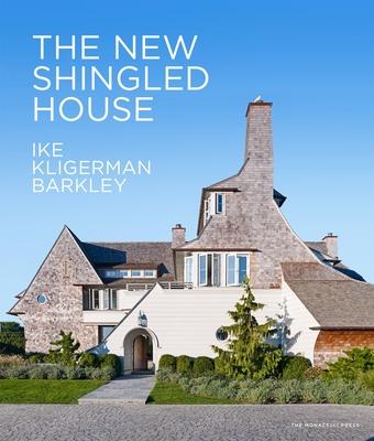 The New Shingled House: Ike Kligerman Barkley - Ike, John, and Kligerman, Thomas A., and Barkley, Joel