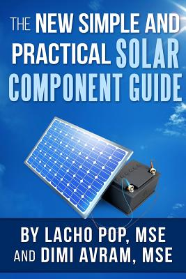 The New Simple and Practical Solar Component Guide - Avram Mse, DIMI, and Pop Mse, Lacho