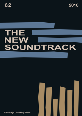 The New Soundtrack: Volume 6, Issue 2 - Deutsch, Stephen, Professor (Editor)