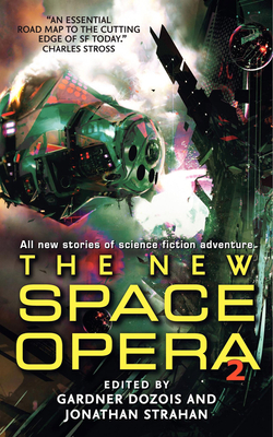 The New Space Opera 2 - Dozois, Gardner, and Strahan, Jonathan