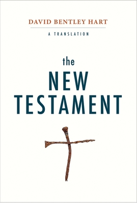 The New Testament: A Translation - Hart, David Bentley (Translated by)