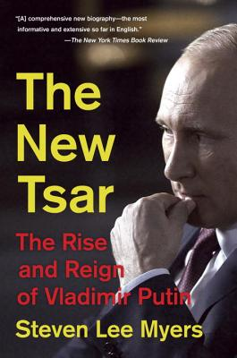 The New Tsar: The Rise and Reign of Vladimir Putin - Myers, Steven Lee