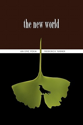 The New World: An Epic Poem - Turner, Frederick