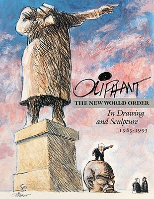 The New World Order in Drawing and Sculpture - Oliphant, Pat, and Oliphant, Patrick, and Susan Conway Gallery (Washington D C )