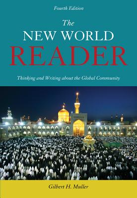The New World Reader: Thinking and Writing about the Global Community - Muller, Gilbert H