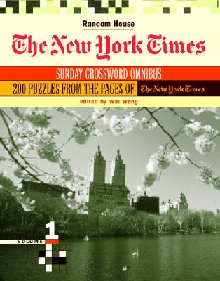 The New York Times Sunday Crossword Omnibus, Volume 1 - Weng, Will (Editor)