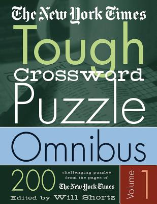 The New York Times Tough Crossword Puzzle Omnibus: 200 Challenging Puzzles from the New York Times - New York Times, and Shortz, Will (Editor)