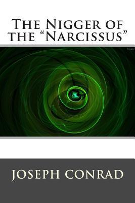 """The Nigger of the """"narcissus"""" - Joseph Conrad, and World Literature"""