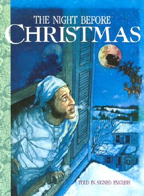 "The Night Before Christmas: Told in Signed English: An Adaptation of the Original Poem ""A Visit from St. Nicholas"" by Clement C. Moore - Moore, Clement C"