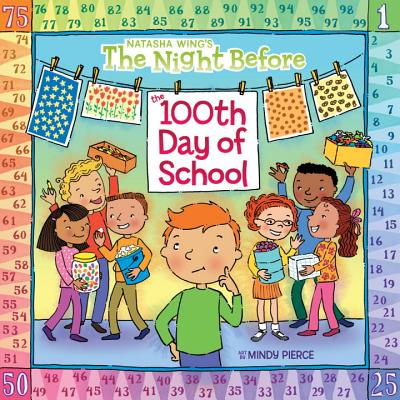 The Night Before the 100th Day of School - Wing, Natasha