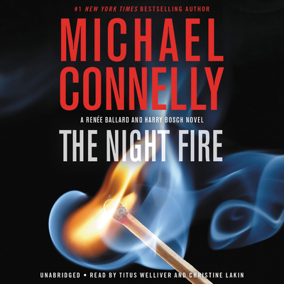 The Night Fire Lib/E - Connelly, Michael, and Welliver, Titus (Read by), and Lakin, Christine (Read by)