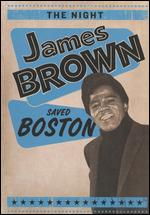 The Night James Brown Saved Boston - David Leaf