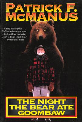 The Night the Bear Ate Goombaw - McManus, Patrick F