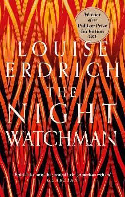 The Night Watchman - Erdrich, Louise