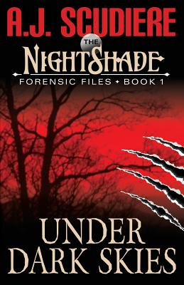 The Nightshade Forensic Files: Under Dark Skies (Book 1) - Scudiere, A J