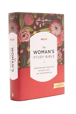 The NKJV, Woman's Study Bible, Fully Revised, Hardcover, Full-Color: Receiving God's Truth for Balance, Hope, and Transformation - Patterson, Dorothy Kelley (Editor), and Kelley, Rhonda (Editor), and Thomas Nelson