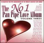 The No. 1 Pan Pipe Love Album, Vol. 3