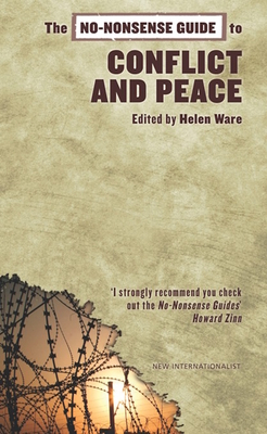 The No-Nonsense Guide to Conflict and Peace - Ware, Helen (Editor)
