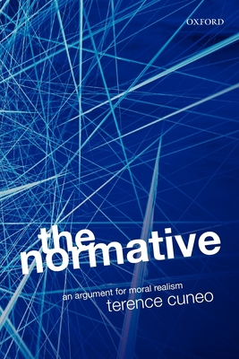 The Normative Web: An Argument for Moral Realism - Cuneo, Terence