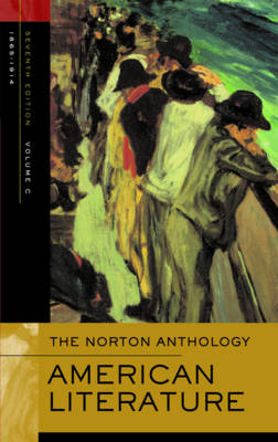 The Norton Anthology of American Literature: 1865-1914 - Baym, Nina (Editor)