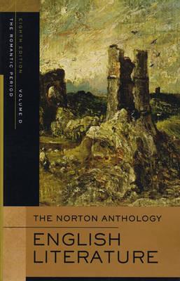 The Norton Anthology of English Literature - Greenblatt, Stephen J, Professor (Editor), and Abrams, M H (Editor), and Lynch, Deidre Shauna (Editor)