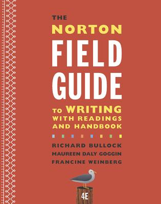 The Norton Field Guide to Writing with Readings and Handbook - Bullock, Richard