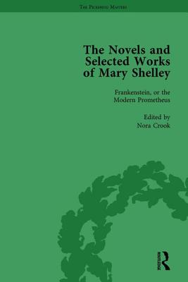 The Novels and Selected Works of Mary Shelley - Crook, Nora, and Clemit, Pamela, and Bennett, Betty T.