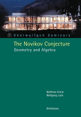 The Novikov Conjecture: Geometry and Algebra - Kreck, Matthias, and Luck, Wolfgang